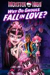 Monster High: Why Do Ghouls Fall In Love?  (DVD) Cover