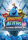 Monsters vs. Aliens: Cloning Around (DVD) Cover