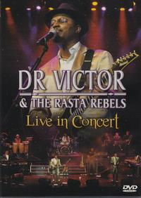 Dr Victor & the Rasta Rebels - Live in Concert (DVD) - Cover