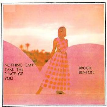 Image result for nothing can take the place of you brook benton images
