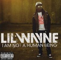 Lil' Wayne - I Am Not A Human Being (CD) - Cover