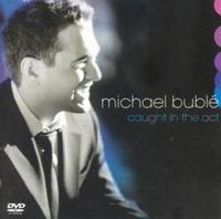 Michael Buble - Caught In the Act (CD + DVD) - Cover