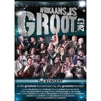 Various Artists - Afrikaans Is Groot 2013 Konsert (DVD) - Cover