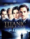 Titanic: Blood & Steel (Region A Blu-ray)