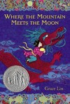 Where the Mountain Meets the Moon - Grace Lin (Paperback)