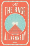 All the Rage - A. L. Kennedy (Hardcover)