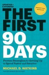 The First 90 Days - Michael D. Watkins (Hardcover)