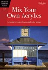 Mix Your Own Acrylics - Jill Mirza (Paperback)
