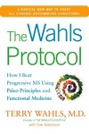 The Wahls Protocol - Terry Wahls (Hardcover)