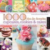 1000 Ideas For Decorating Cupcakes, Cookies & Cakes - Sandra Salamony (Paperback) Cover