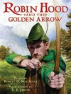 Robin Hood and the Golden Arrow - Robert D. San Souci (School And Library) Cover