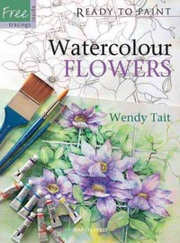 Ready to Paint: Watercolour Flowers - Wendy Tait (Paperback) - Cover