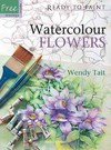 Ready to Paint: Watercolour Flowers - Wendy Tait (Paperback)