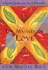The Mastery of Love - Miguel Ruiz (Paperback)