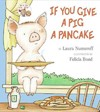 If You Give a Pig a Pancake - Laura Joffe Numeroff (School And Library)