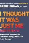 I Thought It Was Just Me but It Isn't - Brene Brown (Paperback)