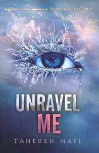 Unravel Me - Tahereh Mafi (Hardcover) - Cover