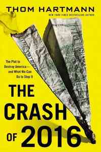 The Crash of 2016 - Thom Hartmann (Hardcover) - Cover
