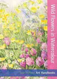 Art Handbooks: Wild Flowers In Watercolour - Wendy Tait (Paperback) - Cover