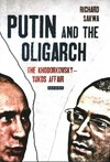 Putin and the Oligarch - Richard Sakwa (Hardcover)