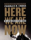 Here We Are Now - Charles R. Cross (Hardcover)