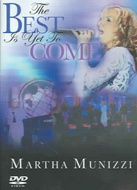 Martha Munizzi - Best Is Yet to Come (Region 1 DVD) - Cover