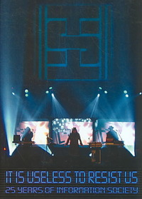 Information Society - Information Society: It Is Useless to Resist Us - 25 Years of Information Society (Region 1 DVD) - Cover