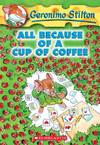 All Because of a Cup of Coffee - Geronimo Stilton (Paperback)