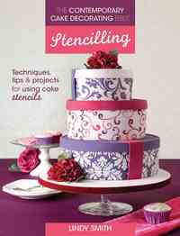 Contemporary Cake Decorating Bible: Stencilling - Lindy Smith (Paperback) - Cover