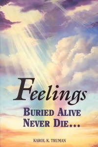 Feelings Buried Alive Never Die - Karol Kuhn Truman (Paperback) - Cover