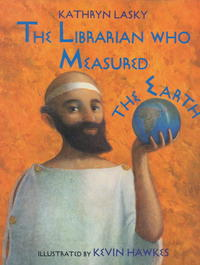 The Librarian Who Measured the Earth - Kathryn Lasky (School And Library) - Cover