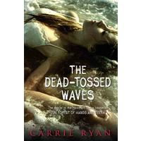 The Dead-tossed Waves - Carrie Ryan (Paperback)