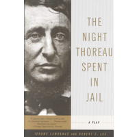 The Night Thoreau Spent in Jail - Jerome Lawrence (Paperback)