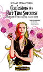 Confessions of a Part-time Sorceress - Shelly Mazzanoble (Paperback)