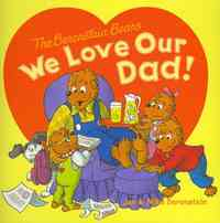 We Love Our Dad! - Jan Berenstain (Paperback) - Cover