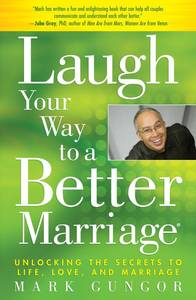 Laugh Your Way to a Better Marriage - Mark Gungor (Paperback) - Cover