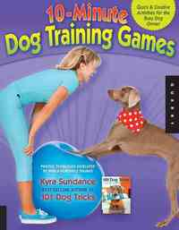 10-Minute Dog Training Games - Kyra Sundance (Paperback) - Cover
