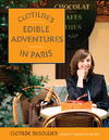 Clotilde's Edible Adventures In Paris - Clotilde Dusoulier (Paperback)