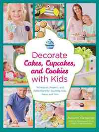 Decorate Cakes, Cupcakes, and Cookies With Kids - Autumn Carpenter (Paperback) - Cover