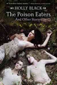 The Poison Eaters and Other Stories - Holly Black (Paperback) - Cover