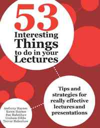 53 Interesting Things to Do in Your Lectures - Anthony Haynes (Paperback) - Cover