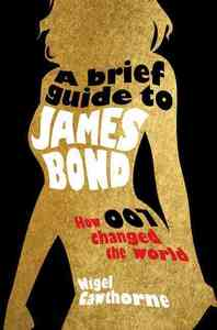 A Brief Guide to James Bond - Nigel Cawthorne (Paperback) - Cover
