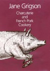 Charcuterie and French Pork Cookery - Jane Grigson (Hardcover)