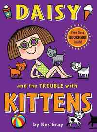 Daisy and the Trouble With Kittens - Kes Gray (Paperback) - Cover