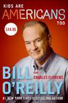 Kids Are Americans Too - Bill O'Reilly (Hardcover)
