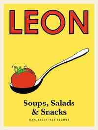 Leon Soups, Salads & Snacks - Henry Dimbleby (Hardcover) - Cover