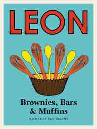 Leon Brownies, Bars & Muffins - Henry Dimbleby (Hardcover) - Cover