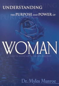 Understanding the Purpose and Power of Woman - Myles Munroe (Paperback) - Cover