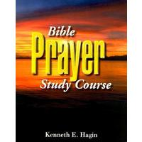 Bible Prayer Study Course - Kenneth E. Hagin (Paperback)