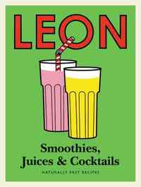 Leon Smoothies, Juices & Cocktails - Henry Dimbleby (Hardcover) - Cover